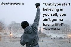 rocky movie quotes inspirational | ... Quotes | happy, quotes, sayings, rocky balboa, start | Inspirational