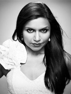 Mindy Kaling-- LOVE her.so pretty