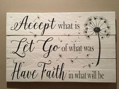 Accept what is sign Let go of what was Have faith in what will be inspirational signs wood signs pallet sign home decor by on Etsy Handmade Home Decor, Home Decor Items, Home Decor Signs, Used Pallets, Inspirational Signs, Diy Pallet Projects, Pallet Ideas, Barn Board Projects, Driftwood Projects