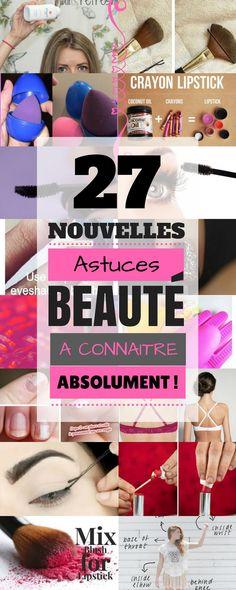 27 astuces beauté a connaître impérativement