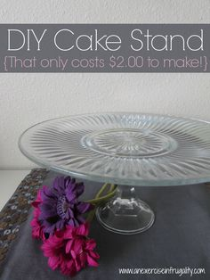 DIY Cake Stands Tutorial: How to make cake stands for $2.00 each! Perfect for wedding or party decor!- An Exercise In Frugality