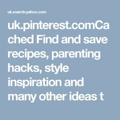 uk.pinterest.comCached  Find and save recipes, parenting hacks, style inspiration and many other ideas t