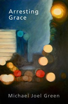 Arresting Grace by Michael Joel Green, http://www.amazon.com/dp/B007R7SR4K/ref=cm_sw_r_pi_dp_TSXPpb1RBFJZ1