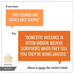 10/19: Domestic violence is often hidden; always start by believing survivors when they disclose abuse. #31n31 #DVAM2016