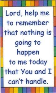 Lord, help me to remember that nothing is going to happen -Amen Lds Quotes, Inspirational Quotes, Motivational, Lord Help Me, Little Prayer, Verses For Cards, Wonder Quotes, Jesus Freak, Words Worth