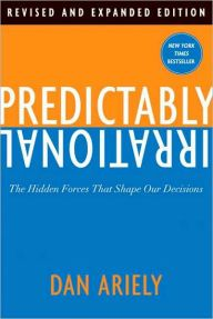 Predictably Irrational: The Hidden Forces That Shape Our Decisions by Dan Ariely Download