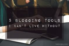 New or seasoned blogger trying to improve your productivity and manage your time? I'm sharing the 5 blogging tools I absolutely love and can't live without!