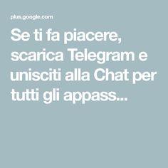 Se ti fa piacere, scarica Telegram e unisciti alla Chat per tutti gli appass...