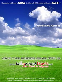 Business Without a GOAL is like a Golf course without a Hole For further details, visit: http://www.bollywoodhunts.com/Advertise.aspx