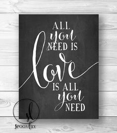 Feb Opt 2 - All you need is - LOVE - is all you need  8x10