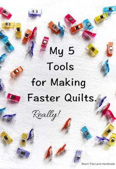 My Five Tools for Faster Quilts - Beech Tree Lane Handmade