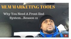 MLM Marketing Tools – Why You Need A Front End System…Reason 12