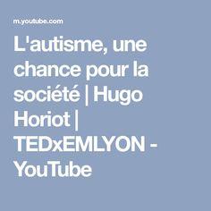 L'autisme, une chance pour la société | Hugo Horiot | TEDxEMLYON - YouTube