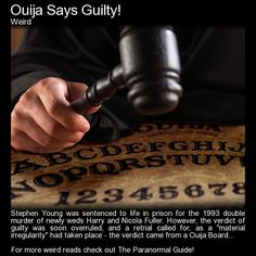 Ouija Says Guilty! What happens when some of the jury uses a ouija board to come up with a verdict in a double murder trial? Read to find out: http://www.theparanormalguide.com/blog/ouija-says-guilty
