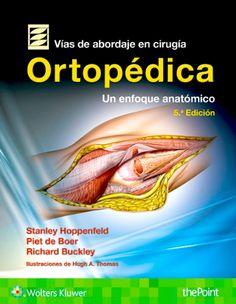 Vías de abordaje en cirugía ortopédica: un enfoque anatómico. 5ª ed. http://kmelot.biblioteca.udc.es/record=b1661853~S12*gag
