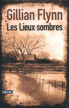 Buy Les Lieux sombres by Gillian FLYNN, Héloïse ESQUIÉ and Read this Book on Kobo's Free Apps. Discover Kobo's Vast Collection of Ebooks and Audiobooks Today - Over 4 Million Titles! Seul Le Silence, Naoshi Komi, John Tiffany, Roman Noir, James Rollins, Books To Read, My Books, Christopher Paolini, Gillian Flynn