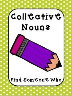 With this activity, students will mix around the room finding others who help them identify collective nouns and select verbs that agree with the collective noun subjects.The product includes two different worksheets.  The first requires students to identify and circle the collective noun in sentences.