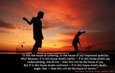 Is this the house of suffering, or the house of joy? Prem Rawat - Words of Peace www.wopg.org