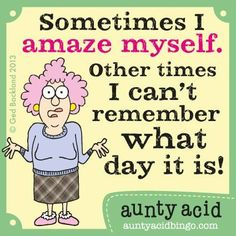 Aunty Acid and I have something in common!!