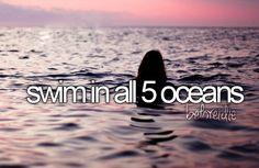 Swim in all 5 oceans ... so crazy to swim in artic and antarctic