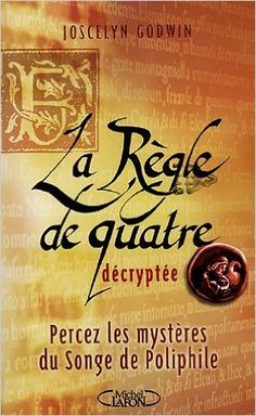 Regle de quatre decryptee -la [r]: Amazon.ca: JOSCELYN GODWIN: Books