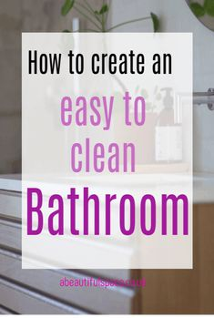 cleaning bathroom 5 Tactics To Create An Easy To Clean Bathroom havign an easy to clean bathroom would make life so much easier right Here is how to design a bathroom you can easily clean