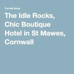 The Idle Rocks, Chic Boutique Hotel in St Mawes, Cornwall