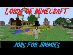 Lords Of Minecraft, Jobs For Jimmies. Tutorial On New Job System. New Job, Minecraft, Video Games, Gaming, Lord, News, Videogames, Video Game, Lorde