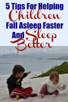5 Tips For Helping Children Fall Asleep Faster And Sleep Better