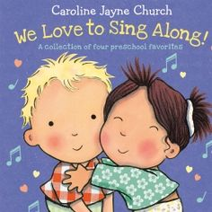 We Love to Sing Along: A collection of four preschool favorites