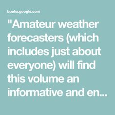 """Amateur weather forecasters (which includes just about everyone) will find this volume an informative and entertaining account of the why and how of the weather."" — The Nation In simple language, Eric Sloane explains the whys and wherefores of weather and weather forecasting — and does it in a style that's universally appealing. With humor and common sense shining through in a book that's also lively and informative, Sloane shows readers how to predict the weather by ""reading"" such natural…"