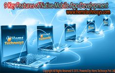 7 Key Features of Native Mobile App Development | Hems Technosys.com