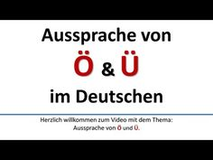 ▶ Deutsch: Aussprache von Ö, Ü (deutsche Untertitel)/Pronunciation of Ö, Ü (German subtitles) - YouTube