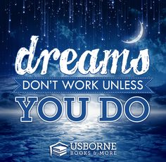 Inspiration for the New Year! Dreams don't work unless you do!