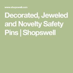 Decorated, Jeweled and Novelty Safety Pins | Shopswell