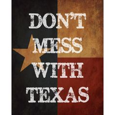 Don't Mess with Texas - Texas Flag Background - 8 x 10 Print. $12.00, via Etsy.