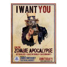I Want You - Zombie Apocalypse Posters from Zazzle.com