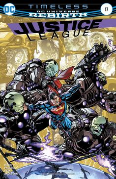 """Justice League n°17 (15.03.2017) // """"TIMELESS"""" part three! The Justice League's epic war through time continues as Superman confronts the leader of the Timeless army, who gives the Man of Steel an impossible choice: save Krypton from exploding—or save his friends!  #justice #league #dc #rebirth #comics"""
