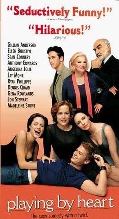 Playing by Heart - ahhhh, LOVE this movie and just saw it's on Netflix (stream) if you haven't seen it, WATCH it!...Angelina back when I used to like her!