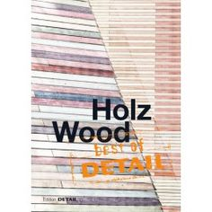 Holz = Wood: Best of Detail, 2014
