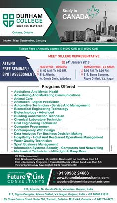 FREE SEMINAR for study in #Canada at Future Link Consultants Attend #FreeSeminar And #SpotAssessment Of #Durham College, #Canada. Date: 24th January, 2018 Time: 11:00 A.M. To 1:00 P.M. Venue: 216, Atlantis, Nr. Genda Circle, Vadodara Contact No: +91 9998224688 Grab The opportunity to Meet the expert!
