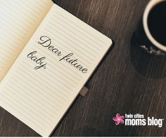 Dear Future Baby | Twin Cities Moms Blog