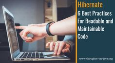 6 Hibernate Best Practices for Readable and Maintainable Code Human Genome, Decoding, Best Practice, Software Development, Thoughts, Ideas, Tanks