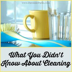 What you didn't know about cleaning. This is a MUST-READ for anyone who doesn't truly enjoy cleaning and organizing! LOVE!