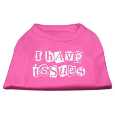Mirage Pet Products 20-Inch I Have Issues Screen Printed Dog Shirts, 3X-Large, Bright Pink >>> Click on the image for additional details.