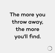 Minimalism Life  — The more you throw away, the more you'll find.