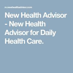 New Health Advisor - New Health Advisor for Daily Health Care.