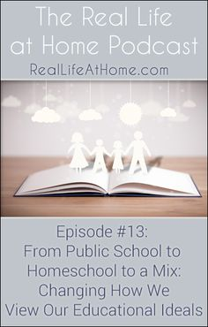 From Public School to Homeschool to a Mix: Changing How We View Our Educational Ideals #homeschooling #podcast