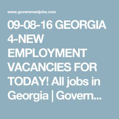 09-08-16 GEORGIA 4-NEW EMPLOYMENT VACANCIES FOR TODAY! All jobs in Georgia | Government Jobs