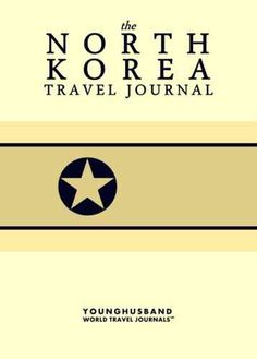 The North Korea Travel Journal